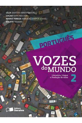 Português - Vozes do Mundo - Vol. 2 - 2ª Ed. 2013 - Tardelli,Lília Santos Abreu Oda,Lucas Sanches Campos,Maria Tereza Arruda Toledo,Salete   Hoshan.org