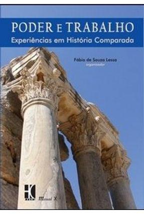 Poder e Trabalho - Experiências Em História Comparada - Lessa,Fábio de Souza pdf epub