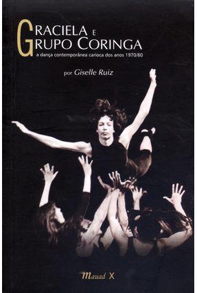 Graciela e Grupo Coringa - A Dança Contemporânea Carioca Dos Anos 1970-80 - Ruiz,Giselle pdf epub