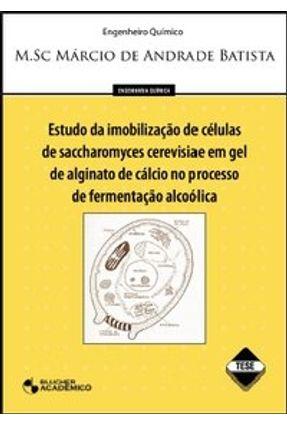 Estudo da Imobilização de Células de Saccharomyces Cerevisia - Batista,Márcio de Andrade   Hoshan.org