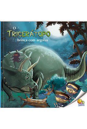 O Tricerátopo Brinca Com Argolas - Col. Mundo Dos Dinossauros - Kilambi,Nikhila   Nisrs.org