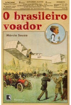 O Brasileiro Voador - Souza,Marcio | Nisrs.org