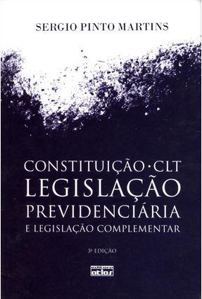 Usado - Constituição CLT Legislação Previdenciária e Legislação Complementar - 3ª Ed. 2012 - Martins,Sergio Pinto | Tagrny.org