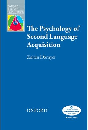 Oxford Applied Linguistics - The Psychology Of Second Language Acquisition - Editora Oxford | Tagrny.org
