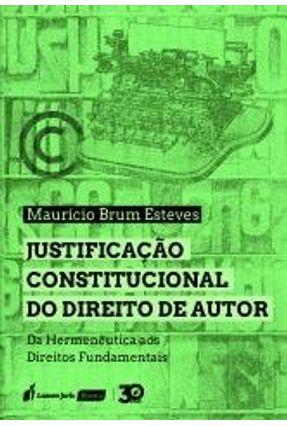 Justificação Constitucional Do Direito De Autor - Esteves,Mauricio Brum | Tagrny.org