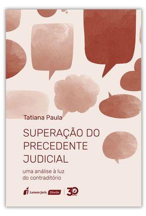 Superação Do Precedente Judicial - Paula,Tatiana pdf epub