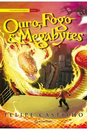 Ouro, Fogo e Megabytes - Castilho,Felipe   Hoshan.org