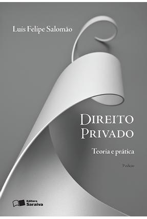 Direito Privado - Teoria e Prática - 3ª Ed. 2016 - Salomão,Luis Felipe pdf epub