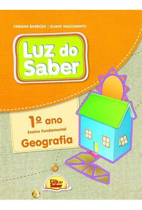 Luz do Saber -  Geografia - 1º Ano - Barbosa,Fabiana Nascimento,Elaine   Hoshan.org