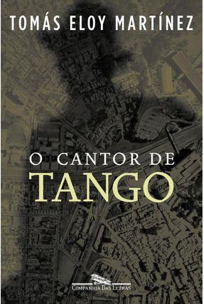 O Cantor de Tango - Martinez,Tomas Eloy   Hoshan.org