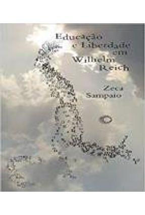 Educação e Liberdade Em Wilhelm Reich  - Col. Estudos