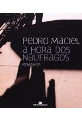 A Hora dos Náufragos - Maciel,Pedro   Tagrny.org