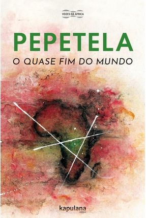 O Quase Fim Do Mundo - Pepetela,Pepetela | Hoshan.org