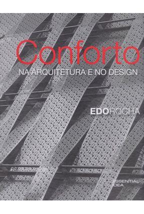 Conforto na Arquitetura e No Design - Rocha,Edo | Tagrny.org