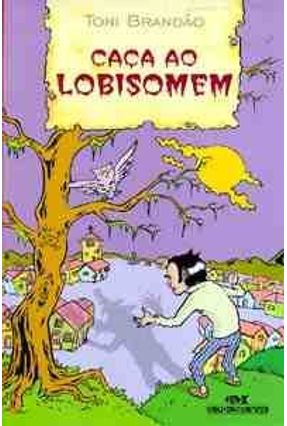 Caca ao Lobisomem - Brandão, Toni | Hoshan.org
