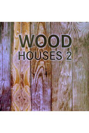 Wood Houses 2 - Editora Könemann pdf epub