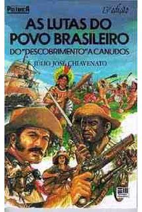 As Lutas do Povo Brasileiro - Col. Polemica - Chiavenato,Júlio José | Hoshan.org