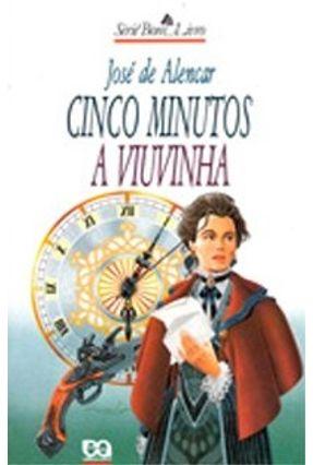 Cinco Minutos ; A Viuvinha - Col. Bom Livro