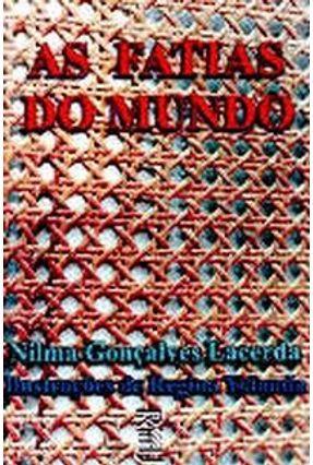 Fatias do Mundo, as - Nilma Gonçalves Lacerda | Tagrny.org