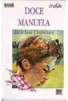 Doce Manuela - Col. Veredas - Chiavenato,Júlio José | Hoshan.org