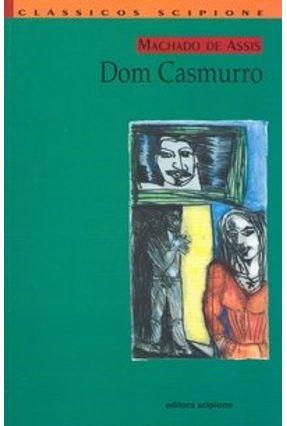 Dom Casmurro - Clássicos Scipione - Assis,Machado de | Hoshan.org