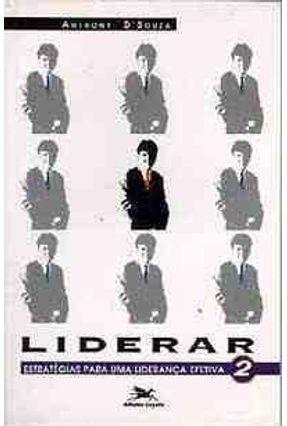 Liderar - Estrategias - Vol 2 - D`souza,Anthony | Tagrny.org