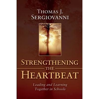 Strengthening the Heartbeat - Leading and Learning Together in Schools