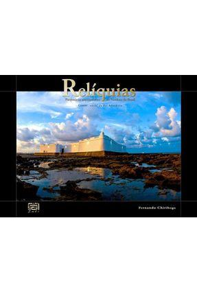 Relíquias - Patrimônio Arquitetônico Nordeste do Brasil - Chiriboga,Fernando   Hoshan.org