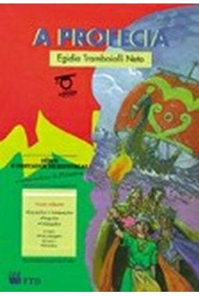 A Profecia - Col. O Contador Historias - Trambaiolli Neto,Egidio | Tagrny.org