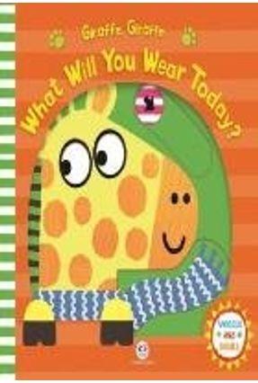 Giraffe, Giraffe, What Will You Wear Today? - Ciranda Cultural pdf epub