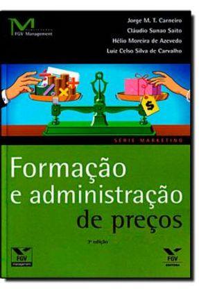 Formação e Administração de Preços - 3ª Ed. 2011 - Diversos Diversos | Tagrny.org