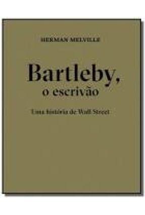 Bartleby, O Escrivão - Uma História De Wall Street - Melville,Herman   Hoshan.org