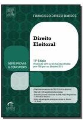 Edição antiga - Direito Eleitoral - Série Provas & Concursos - 11ª - Barros, Francisco Dirceu | Hoshan.org