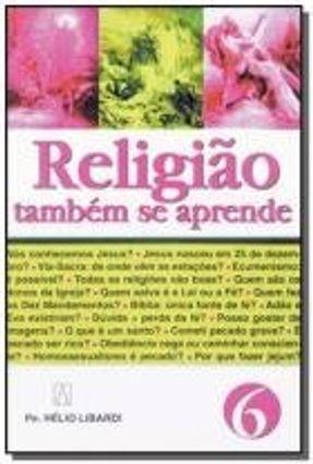 Religião Também Se Aprende - 6 - Libardi,Pe. Helio   Tagrny.org