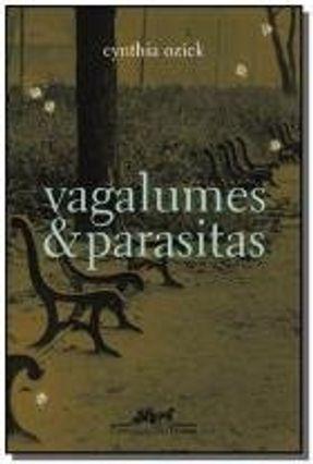 Vagalumes & Parasitas - Ozick,Cynthia | Tagrny.org