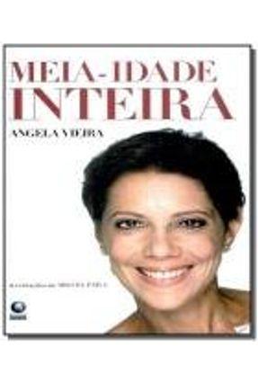 Meia-idade Inteira - Vieira,Angela | Nisrs.org