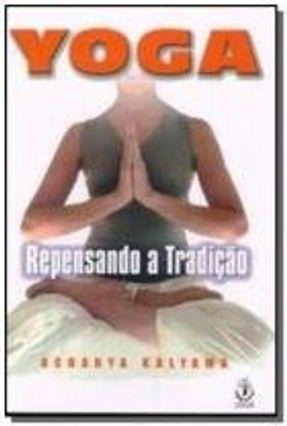 Yoga - Repensando a Tradição - Kalyama,Acharya | Hoshan.org