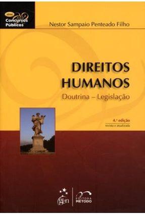 Direitos Humanos - Doutrina , Legislação - 4ª Ed. Série Concuroso Públicos - Penteado Filho,Nestor Sampaio   Tagrny.org