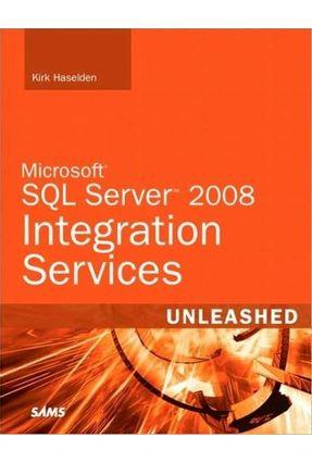 Microsoft SQL Server 2008 Integration Services Unleashed - Haselden,Kirk | Nisrs.org