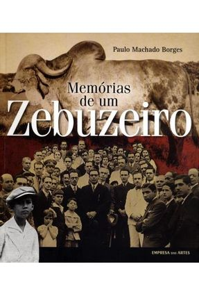 Memórias de Um Zebuzeiro - Borges,Paulo Machado | Nisrs.org