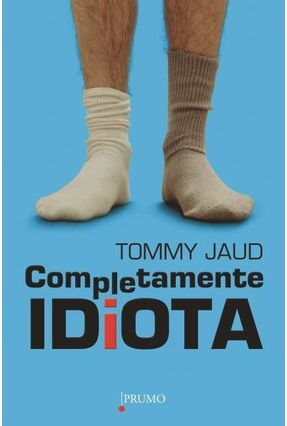 Completamente Idiota - Jaud,Tommy | Hoshan.org