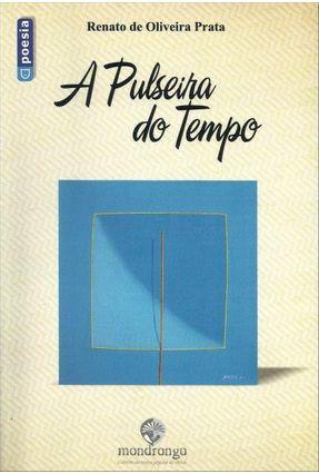 A Pulseira do Tempo - Prata,Renato de Oliveira | Nisrs.org