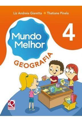 Mundo Melhor - Geografia - 4º Ano - Pinela,Thatiane Giaretta,Liz Andréia | Hoshan.org