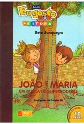 João e Maria - Em Busca de Superpoderes - Col. Eu Gosto Mais Leitura - Belém,Valéria pdf epub