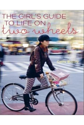 The Girl's Guide To Life On Two Wheels - Bussey,Cathy pdf epub
