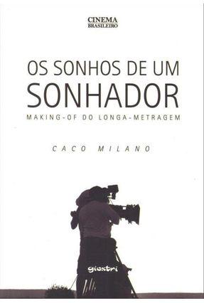 Os Sonhos de Um Sonhador - Making-of do Longa-metragem - Milano,Caco   Hoshan.org