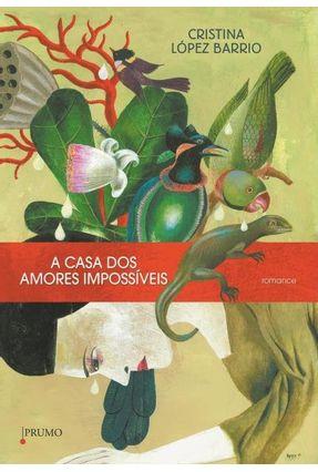 A Casa Dos Amores Impossíveis - Barrio,Cristina López   Hoshan.org