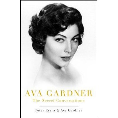 Ava Gardner - The Secret Conversations