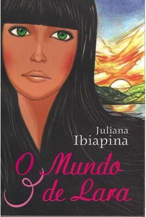 O Mundo de Lara - Ibiapina,Juliana | Hoshan.org