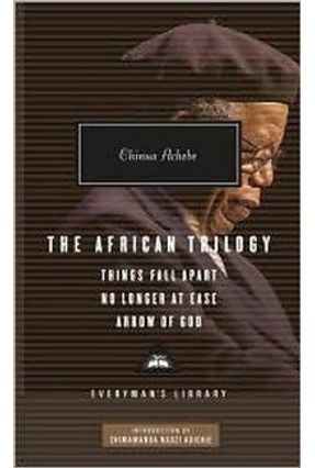 The African Trilogy: Things Fall Apart, no Longer At Ease, And Arrow of God - Achebe,Chinua | Tagrny.org